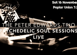 Psychedelic Soul Sessions 16 November Poplar Union