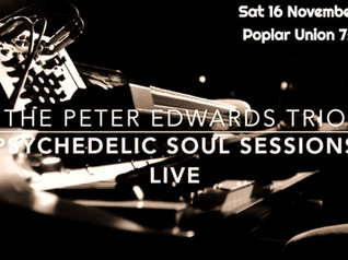 Psychedelic Soul Sessions 16 November Poplar Union