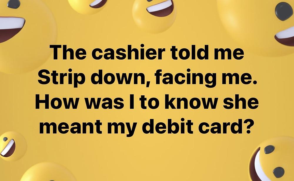 Cashier said strip down face me Meme