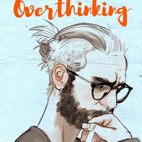 Overthinking Can..