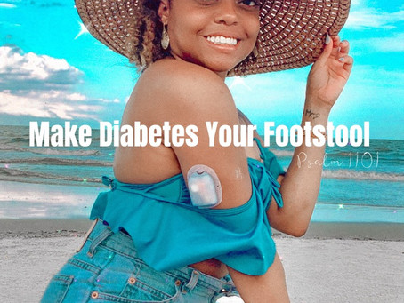 Make Diabetes Your Footstool