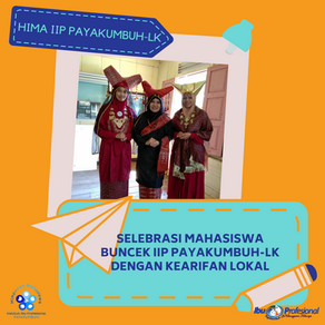 Selebrasi Mahasiswa Buncek IIP Payakumbuh-LK dengan Kearifan Lokal