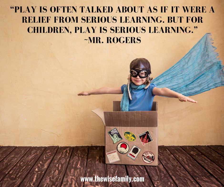 """Play is often talked about as a relief from serious learning.  But for children, play is serious learning."""