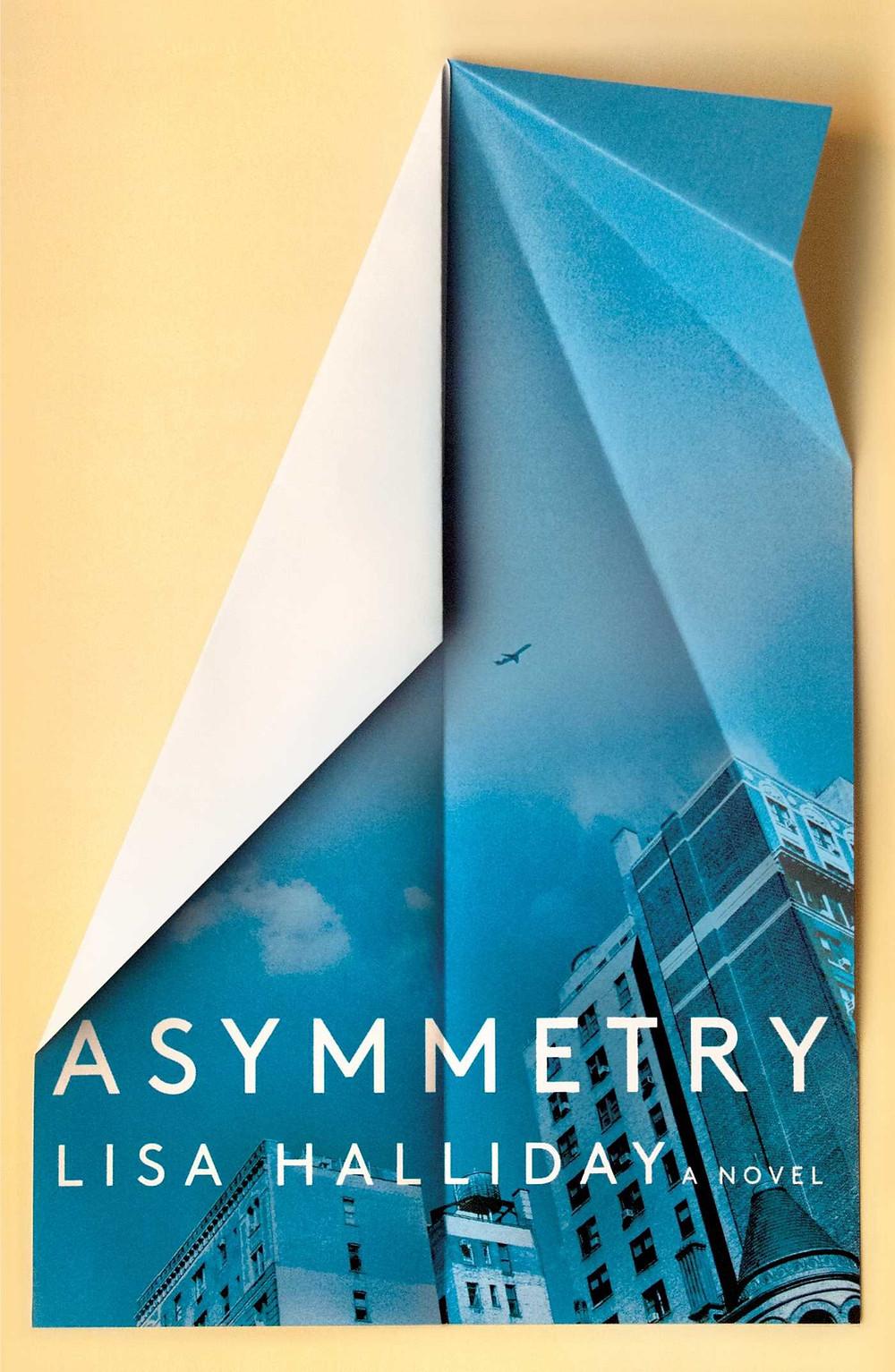 Asymmetry by Lisa Halliday : the book slut book reviews
