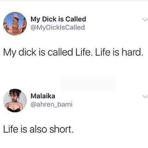 Penis Memes - My Dick is Called Life.. hard short