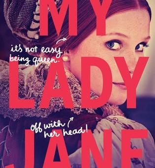 My Lady Jane, by Cynthia Hand, Brodi Ashton, and Jodi Meadows.