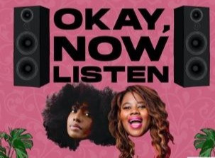 Okay, Now Listen Podcast