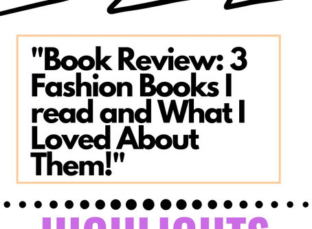 Book Review: 3 Fashion Books I read and What I Loved About Them!
