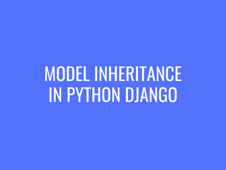 Model Inheritance in Python Django