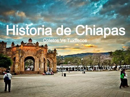 Historia de Chiapas - Coletos Vs Tuxtlecos
