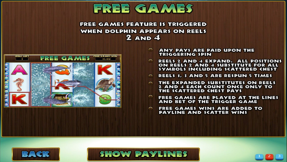 Free games is triggered when dolphin appears on reels 2 and 4