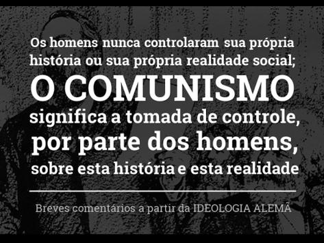 Marx e Engels: O comunismo é a tomada controle, por parte dos homens, sobre a história e a sociedade