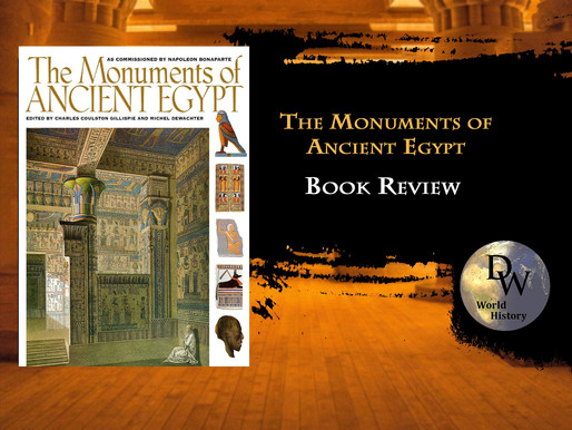BOOK REVIEW  - The Monuments of Ancient Egypt - Charles C. Gillispie  & Michel Dewachter