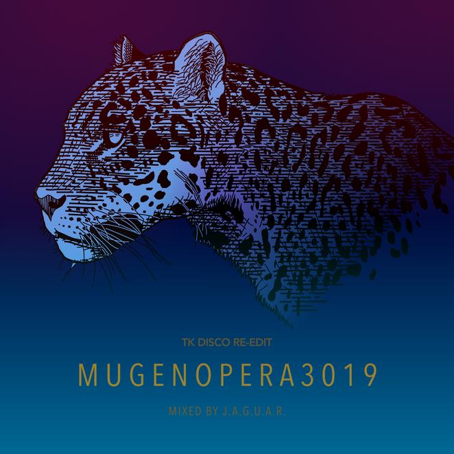 新作DJミックス『MUGENオペラ3019』-TK DISCO RE-EDIT-