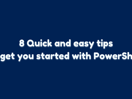 8 Quick and easy tips to get you started with PowerShell