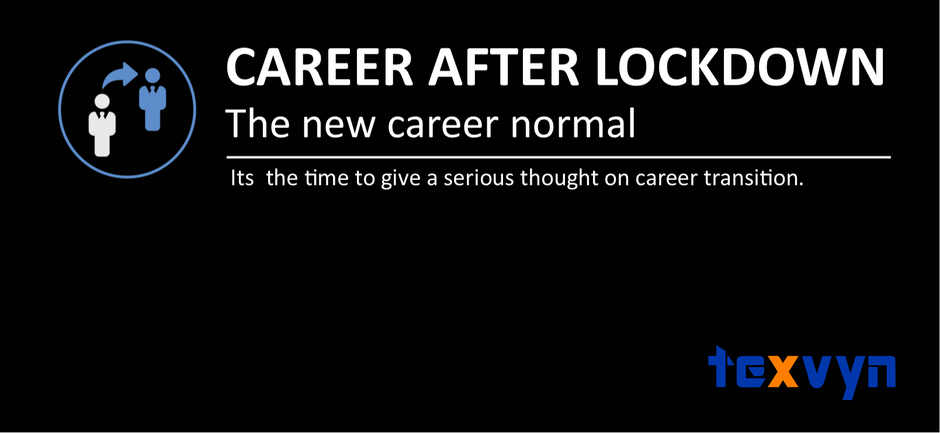 Is COVID-19 the right time to make a CAREER CHANGE?