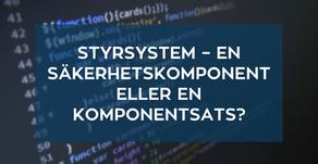 Styrsystem - en säkerhetskomponent eller en komponentsats?