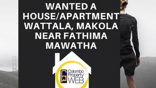Wanted a House/Apartment   10 Million   Wattala, Makola near Fathima Mawatha