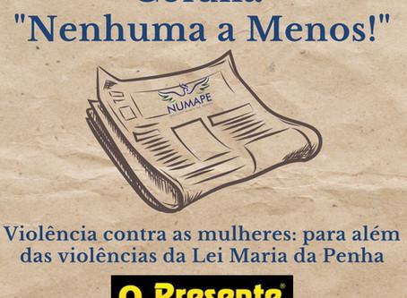 Coluna Nenhuma a Menos! Violência contra as mulheres: para além das violências da Lei Maria da Penha