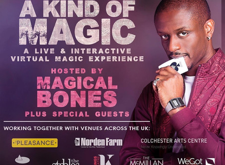 """A Kind Of Magic"" - Online Zoom Show by Magical Bones!"