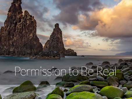 Permission to Be Real