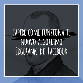 capire come funziona il nuovo algoritmo edgerank di facebook
