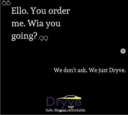 We Don't Ask, We Just Dryve
