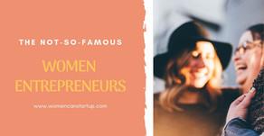 The Not-So-Famous Women Entrepreneurs