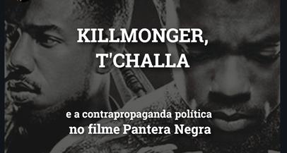 Killmonger, T'challa e a contrapropaganda política no filme Pantera Negra