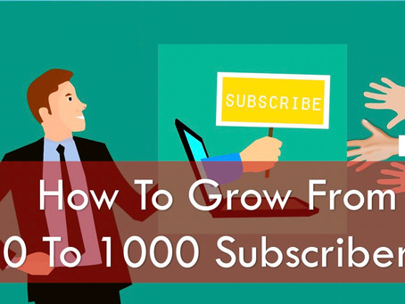 How To Grow From 0 To 1000 Subscribers?