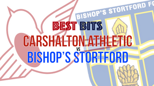 Best Bits: Carshalton Athletic vs Bishop's Stortford