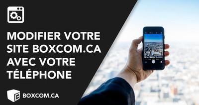 Comment modifier votre site Boxcom.ca avec votre smartphone? Créateur site Web Québec