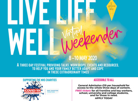 Live Life Well Virtual Weekender! 8-10 May