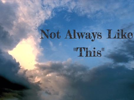 """Not Always Like """"This"""" - By Pastor Thomas Engel"""
