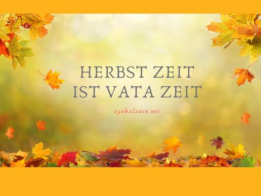 Herbst Zeit ist Vata Zeit!