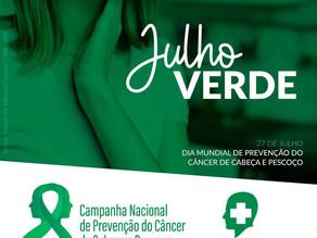 Julho Verde - Mês de Conscientização e Combate ao Câncer de Cabeça e Pescoço
