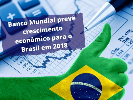 Banco Mundial faz projeção positiva para o Brasil em 2018