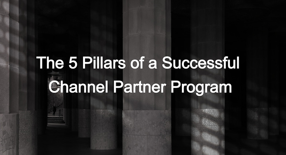 The 5 Pillars of a Successful Channel Partner Program