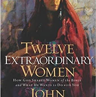 Book Review - Twelve Extraordinary Women - John MacArthur