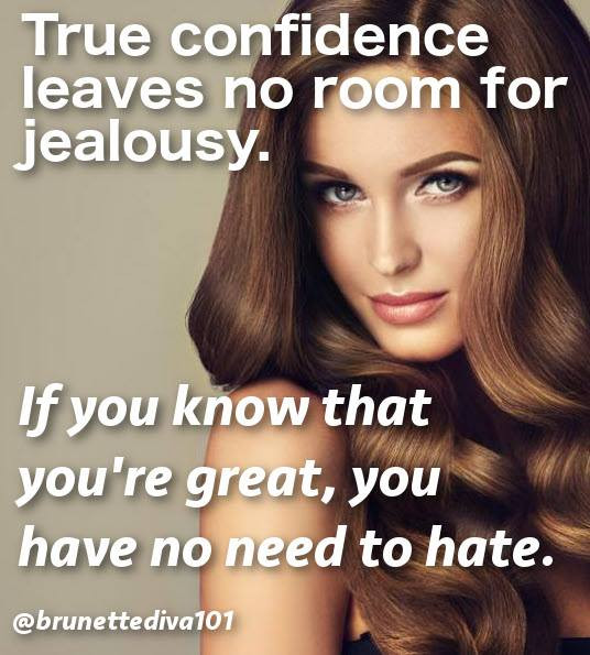 If you know that you're great, you have no need to hate. True confidence. Dark features. It's all about the brunette. Keep it classy. Love for brunettes. Brunette Beauty. Brown hair stands out for its shiny strands.