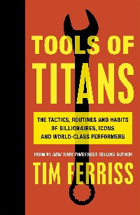 Tools of Titans, Tim Ferriss