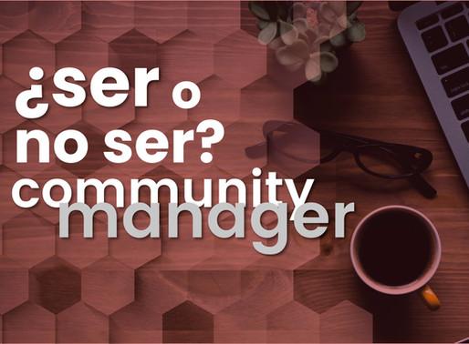 ¿Ser o no ser? Community Manager