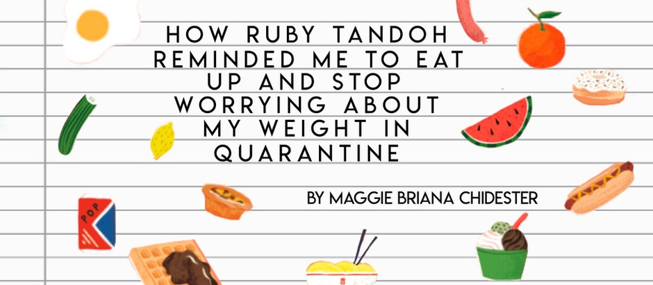 How Ruby Tandoh Reminded Me To Eat Up And Stop Worrying About My Weight in Quarantine