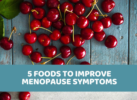 5 Foods To Improve Menopause Symptoms
