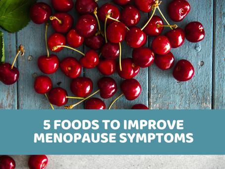 5 Foods To Improve Menopause Symptoms