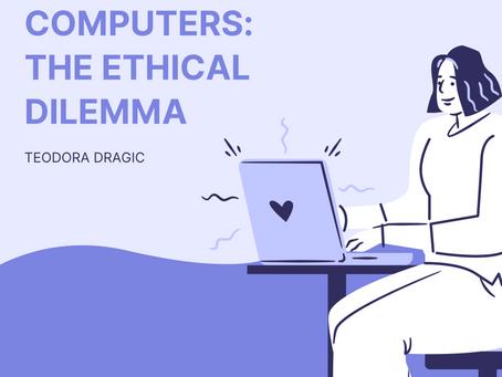 Quantum Computers: the Ethical Dilemma – Teodora Dragic