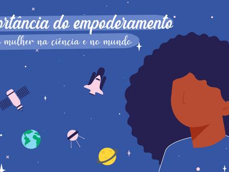 Importância do Empoderamento da Mulher na Ciência e no Mundo