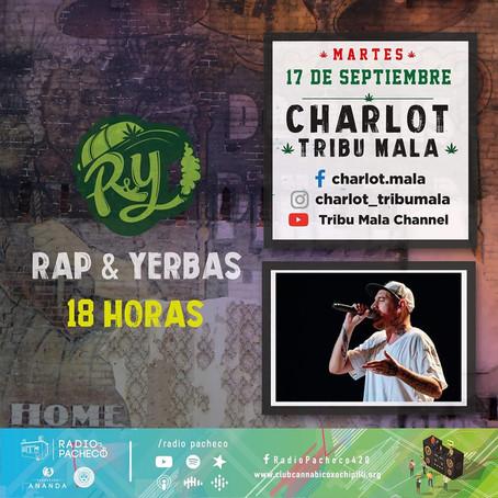 """Charlot (Tribu Mala)"" Rap & Yerbas Prog 34"