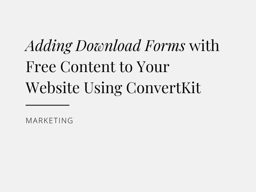 Adding Download Forms with Free Content to Your Website with ConvertKit
