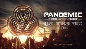 Pandemic : Le Bask / Vortek's / Protokseed [15.03.19]